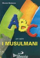 ABC PER CAPIRE I MUSULMANI - BORRMANS MAURICE