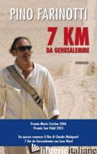 7 KM DA GERUSALEMME - FARINOTTI PINO