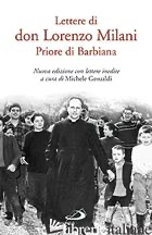 LETTERE DI DON LORENZO MILANI. PRIORE DI BARBIANA - MILANI LORENZO; GESUALDI M. (CUR.)