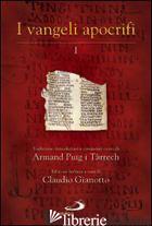 VANGELI APOCRIFI. TRADUZIONE, INTRODUZIONE E COMMENTI (I). VOL. 1 - PUIG I TARRECH ARMAND; GIANOTTO C. (CUR.)