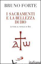 SACRAMENTI E LA BELLEZZA DI DIO. LETTERE AL POPOLO DI DIO (I) - FORTE BRUNO