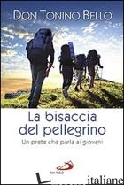 BISACCIA DEL PELLEGRINO. UN PRETE CHE PARLA AI GIOVANI (LA) - BELLO ANTONIO
