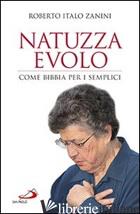 NATUZZA EVOLO. COME BIBBIA PER I SEMPLICI - ZANINI ROBERTO ITALO