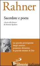 SACERDOTE E POETA. «INVITO ALLA LETTURA» DI ANTONIO SPADARO - RAHNER KARL