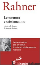 LETTERATURA E CRISTIANESIMO - RAHNER KARL