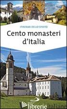 CENTO MONASTERI D'ITALIA. ACCOGLIENZA E SPIRITUALITA' - DI PEA STEFANO