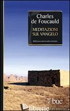 MEDITAZIONI SUL VANGELO - FOUCAULD CHARLES DE