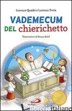 VADEMECUM DEL CHIERICHETTO - QUADRI LORENZO; TESTA LORENZO