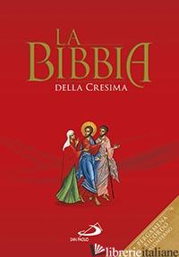 BIBBIA DELLA CRESIMA. EDIZ. SPECIALE (LA) - AA.VV.