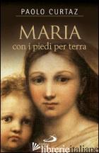 MARIA CON I PIEDI PER TERRA - CURTAZ PAOLO