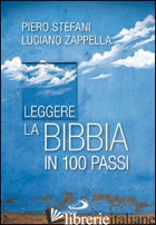 LEGGERE LA BIBBIA IN 100 PASSI - STEFANI PIERO; ZAPPELLA LUCIANO