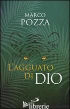 AGGUATO DI DIO (L') - POZZA MARCO