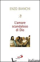 AMORE SCANDALOSO DI DIO (L') - BIANCHI ENZO