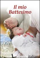 MIO BATTESIMO (IL) - SALA R. (CUR.)