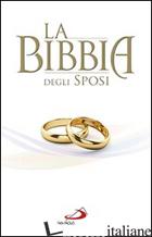 BIBBIA DEGLI SPOSI (LA) - AA.VV.