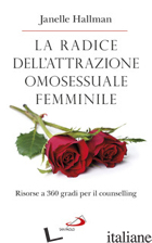RADICE DELL'ATTRAZIONE OMOSESSUALE FEMMINILE. RISORSE A 360 GRADI PER IL COUNSEL - HALLMAN JANELLE