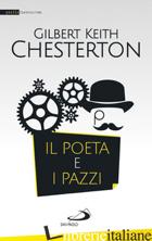 POETA E I PAZZI (IL) - CHESTERTON GILBERT KEITH