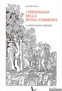 PERSONAGGI DELLA DIVINA COMMEDIA. CLASSIFICAZIONE E REGESTO (I) - DELMAY BERNARD