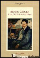 BENNO GEIGER E LA CULTURA ITALIANA - ZAMBON F. (CUR.); GEIGER ARIE' E. (CUR.)