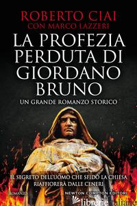 PROFEZIA PERDUTA DI GIORDANO BRUNO (LA) - CIAI ROBERTO