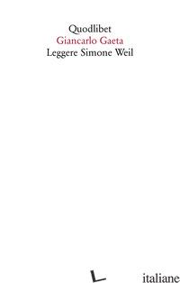LEGGERE SIMONE WEIL - GAETA GIANCARLO