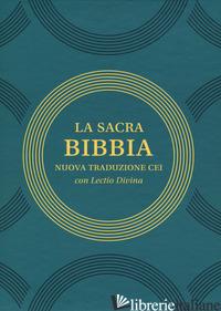 SACRA BIBBIA. NUOVA TRADUZIONE CEI CON LECTIO DIVINA (LA) - SOCIETA' BIBBILA BRITANNICA (CUR.)