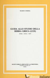 GUIDA ALLO STUDIO DELLA BIBBIA GRECA (LXX) STORIA, LINGUA, TESTI - CIMOSA MARIO