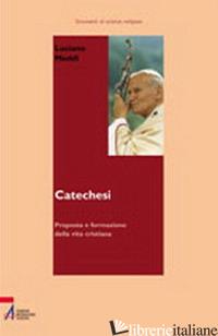CATECHESI. PROPOSTA E FORMAZIONE DELLA VITA CRISTIANA - MEDDI LUCIANO