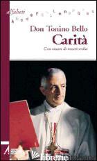 CARITA'. CON VISCERE DI MISERICORDIA - BELLO ANTONIO
