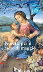 FIORETTI PER IL MESE DI MAGGIO. RAGAZZI CON MARIA E GESU' - DE ROMA GIUSEPPINO