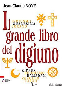 GRANDE LIBRO DEL DIGIUNO (IL) - NOYER JEAN-CLAUDE