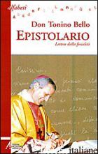 EPISTOLARIO. LETTERE DALLA FERIALITA' - BELLO ANTONIO