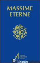 MASSIME ETERNE. PER LA PREGHIERA E LA MEDITAZIONE. EDIZ. A CARATTERI GRANDI - CASA F. (CUR.); PASSARIN D. (CUR.)