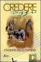 UNZIONE DEGLI INFERMI - AA.VV.
