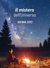 MISTERO DELL'UNIVERSO. AGENDA 2022 (IL) - SALVOLDI V. (CUR.)