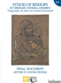 YOUNG PEOPLE, THE FAITH AND VOCATIONAL DISCERNMENT. LETTER TO YOUNG PEOPLE. FINA - SINODO DEI VESCOVI (CUR.)