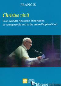 «CHRISTUS VIVIT». POST-SYNODAL APOSTOLIC EXHORTATION TO YOUNG PEOPLE AND TO THE  - FRANCESCO (JORGE MARIO BERGOGLIO)