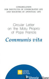 CIRCULAR LETTER ON THE MOTU PROPRIO OF POPE FRANCIS - CONGREGAZIONE PER GLI ISTITUTI DI VITA CONSACRATA E LE SOCIETA' DI VITA APOSTOLI
