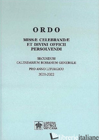 ORDO MISSAE CELEBRANDAE ET DIVINI OFFICII PERSOLVENDI. SECUNDUM CALENDARIUM ROMA - AA.VV.