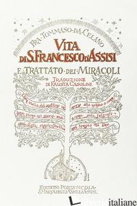 VITA DI SAN FRANCESCO D'ASSISI E TRATTATO DEI MIRACOLI - TOMMASO DA CELANO; CASOLINI F. (CUR.)
