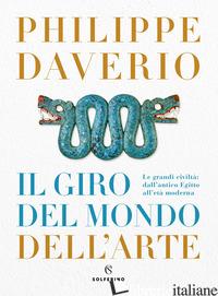 GIRO DEL MONDO DELL'ARTE (IL) - DAVERIO PHILIPPE