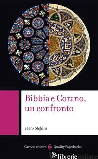 BIBBIA E CORANO, UN CONFRONTO - STEFANI PIERO; MARIANI A. (CUR.)