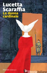 DONNA CARDINALE (LA) - SCARAFFIA LUCETTA