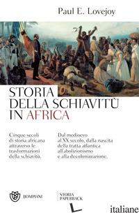 STORIA DELLA SCHIAVITU' IN AFRICA - LOVEJOY PAUL E.