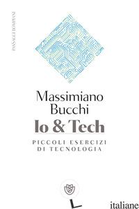 IO & TECH. PICCOLI ESERCIZI DI TECNOLOGIA - BUCCHI MASSIMIANO