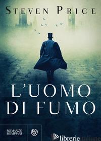 UOMO DI FUMO (L') - PRICE STEVEN