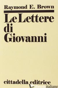 LETTERE DI GIOVANNI (LE) - BROWN RAYMOND E.; DAL BIANCO A. (CUR.)