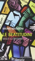 BEATITUDINI. GESU' E IL CRISTIANO (LE) - MAGGIONI BRUNO