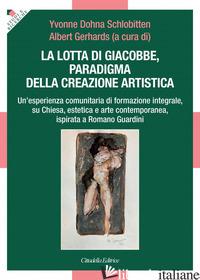 LOTTA DI GIACOBBE, PARADIGMA DELLA CREAZIONE ARTISTICA. UN'ESPERIENZA COMUNITARI - GERHARDS A. (CUR.); ZU DOHNA SCHLOBITTEN Y. (CUR.)