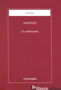 CONFESSIONI (LE) - AGOSTINO (SANT'); CARENA C. (CUR.)